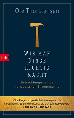 Wie man Dinge richtig macht von Brunstermann,  Andreas, Haefs,  Gabriele, Thorstensen,  Ole