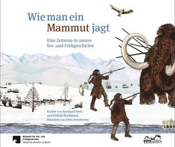 Wie man ein Mammut jagt von Buchmann,  Kathrin, Heeb,  Bernhard, Nettekoven,  Silvia