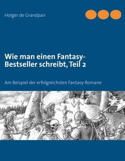 Wie man einen Fantasy-Bestseller schreibt, Teil 2 von Grandpair,  Holger de