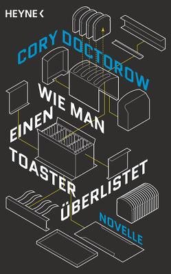 Wie man einen Toaster überlistet von Doctorow,  Cory, Langowski,  Jürgen