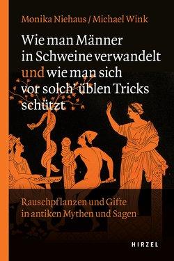Wie man Männer in Schweine verwandelt und wie man sich vor solch üblen Tricks schützt von Niehaus,  Monika, Wink,  Michael