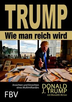 Wie man reich wird von Trump,  Donald J.