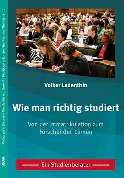Wie man richtig studiert von Ladenthin,  Volker, Schmitt,  Jared