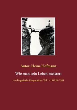 Wie man sein Leben meistert von Hofmann,  Heinz