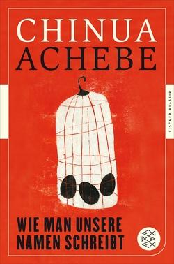 Wie man unsere Namen schreibt von Achebe,  Chinua, Strätling,  Uda