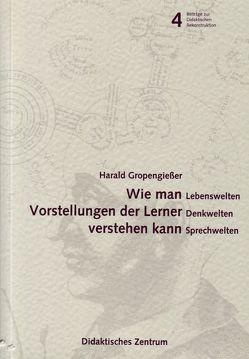 Wie man Vorstellungen der Lerner verstehen kann von Gropengiesser,  Harald