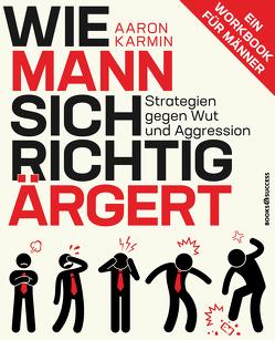 Wie Mann sich richtig ärgert von Karmin,  Aaron, Reuter,  Marion