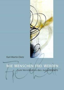Wie Menschen frei werden von Dietz,  Karl-Martin