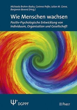 Wie Menschen wachsen von Berend,  Benjamin, Brohm-Badry,  Michaela, Greve,  Julian M., Peifer,  Corinna