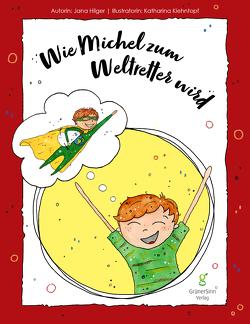 Wie Michel zum Weltretter wird von Hilger,  Jana, Katharina,  Kientopf, Landsmann,  Kerstin, Walther,  Lars