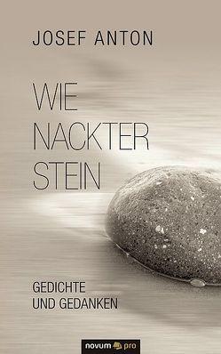 Wie nackter Stein von Anton,  Josef