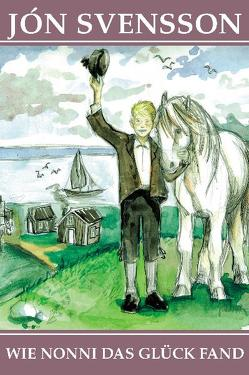 Wie Nonni das Glück fand von Svensson,  Jon