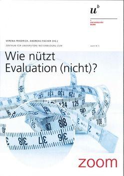 Wie nützt Evaluation (nicht)? von Fischer,  Andreas, Friedrich,  Verena