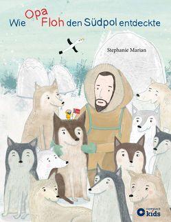 Wie Opa Floh den Südpol entdeckte von Marian,  Stephanie