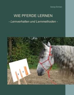 Wie Pferde lernen von Domian,  Georg