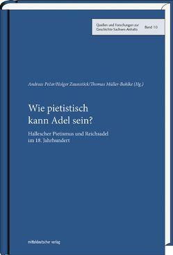 Wie pietistisch kann Adel sein? von Müller-Bahlke,  Thomas, Pecar,  Andreas, Zaunstöck,  Holger