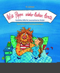 Wie Pippa wieder lachen lernte von Lackner,  Regina, Lueger-Schuster,  Brigitte, Nöstlinger,  C., Pal-Handl,  Nina