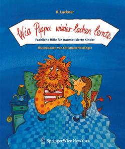 Wie Pippa wieder lachen lernte von Lackner,  Regina, Nöstlinger,  C.
