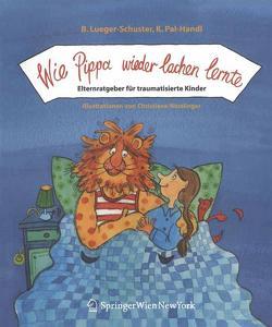 Wie Pippa wieder lachen lernte von Lueger-Schuster,  Brigitte, Nöstlinger,  C., Pal-Handl,  Katharina
