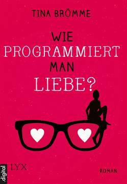 Wie programmiert man Liebe? von Brömme,  Tina