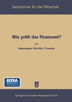Wie prüft das Finanzamt? von Tomscha,  Viktor