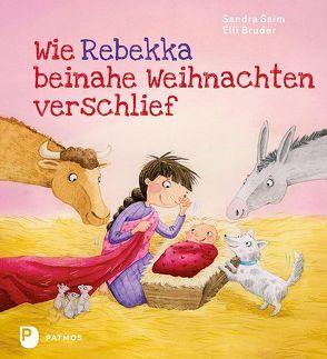 Wie Rebekka beinahe Weihnachten verschlief von Bruder,  Elli, Salm,  Sandra