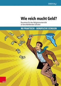 Wie reich macht Geld? von Lanz,  Christine, Märkt,  Claudia, Mürle,  Markus, Ruopp,  Joachim, Schnabel-Henke,  Hanne, Schweitzer,  Friedrich