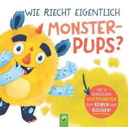 Wie riecht eigentlich Monsterpups? von Buch,  Anna-Gundel