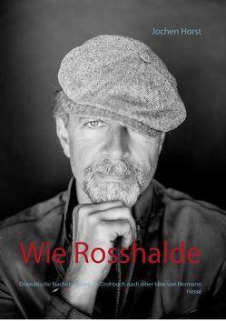 Wie Rosshalde von Horst,  Jochen
