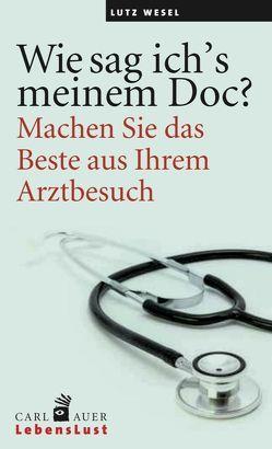 Wie sag ich's meinem Doc? von Wesel,  Lutz