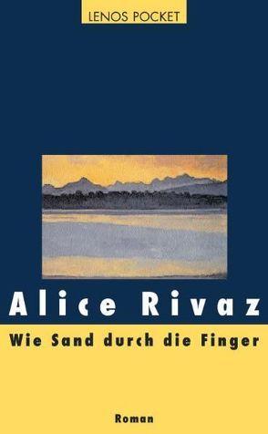 Wie Sand durch die Finger von Hediger,  Markus, Rivaz,  Alice