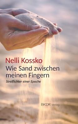 Wie Sand zwischen meinen Fingern von Kossko,  Nelli