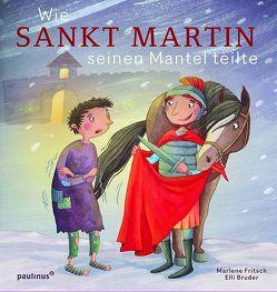 Wie Sankt Martin seinen Mantel teilte von Bruder,  Elli, Fritsch,  Marlene