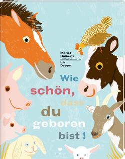 Willkommen, schön, dass du geboren bist! von Deppe,  Iris, Huiberts,  Marjet, Schäfer,  Tina