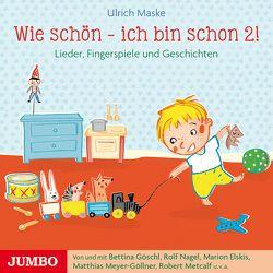 Wie schön – ich bin 2! Lieder, Fingerspiele und Geschichten von Maske,  Ulrich