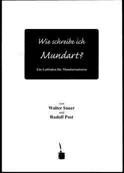Wie schreibe ich Mundart? von Post,  Rudolf, Sauer,  Walter