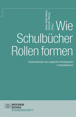 Wie Schulbücher Rollen formen von Müller-Mathis,  Stefan, Wohnig,  Alexander