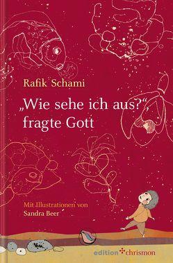 """""""Wie sehe ich aus"""", fragte Gott von Beer,  Sandra, Schami,  Rafik"""