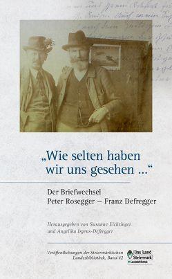 """""""Wie selten haben wir uns gesehen…"""" von Eichtinger,  Susanne, Irgens-Defregger,  Angelika"""