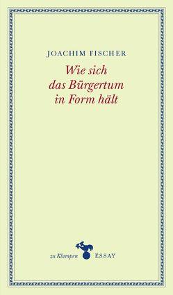 Wie sich das Bürgertum in Form hält von Fischer,  Joachim, Hamilton,  Anne