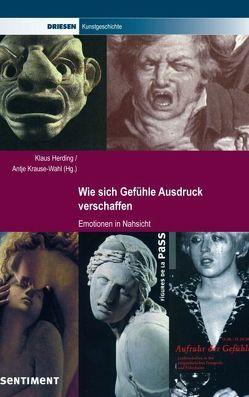 Wie sich Gefühle Ausdruck verschaffen von Herding,  Klaus, Krause-Wahl,  Antje