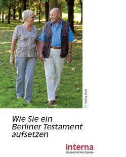 Wie Sie ein Berliner Testament aufsetzen von Klein,  Christina