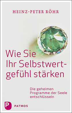 Wie Sie Ihr Selbstwertgefühl stärken von Röhr,  Heinz-Peter