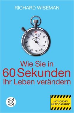 Wie Sie in 60 Sekunden Ihr Leben verändern von Schröder,  Jürgen, Wiseman,  Richard