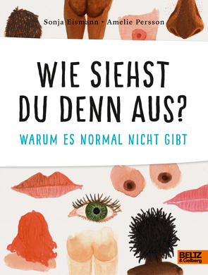 Wie siehst du denn aus? von Eismann,  Sonja, Persson,  Amelie