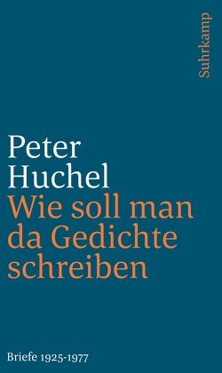 Wie soll man da Gedichte schreiben von Huchel,  Peter, Nijssen,  Hub