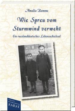 Wie Spreu vom Sturmwind verweht von Romme,  Amalia, Wilms-Graf,  Helga