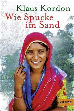 Wie Spucke im Sand von Bartholl,  Max, Knorr,  Peter, Kordon,  Klaus