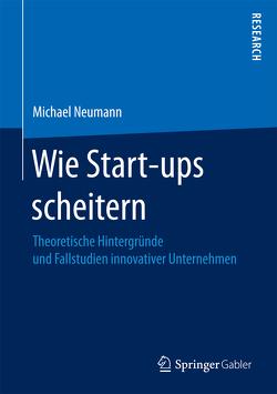 Wie Start-ups scheitern von Neumann,  Michael