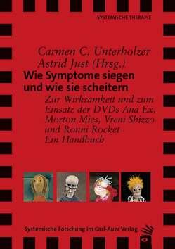 Wie Symptome siegen und wie sie scheitern von Just,  Astrid, Unterholzer,  Carmen C.